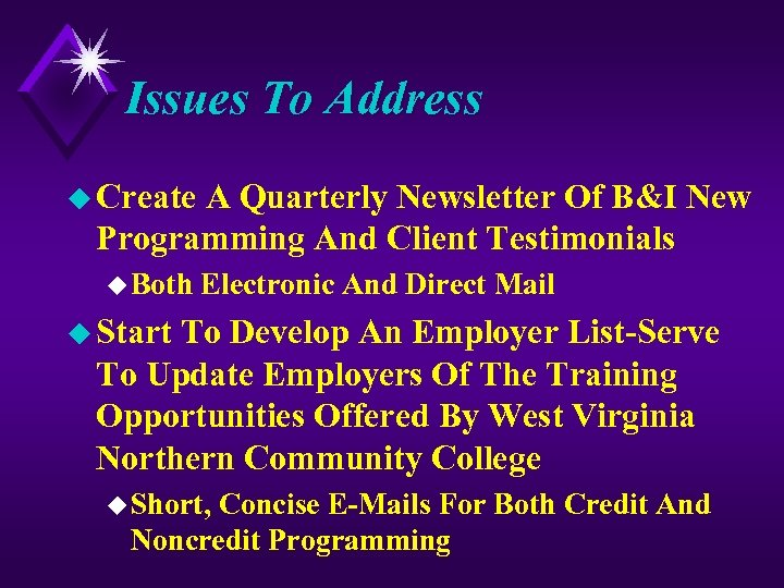 Issues To Address u Create A Quarterly Newsletter Of B&I New Programming And Client