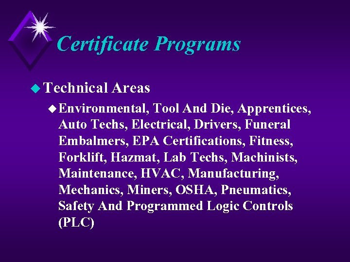 Certificate Programs u Technical Areas u Environmental, Tool And Die, Apprentices, Auto Techs, Electrical,