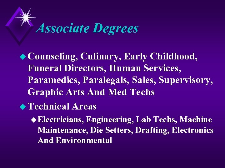 Associate Degrees u Counseling, Culinary, Early Childhood, Funeral Directors, Human Services, Paramedics, Paralegals, Sales,