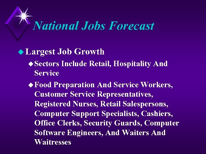 National Jobs Forecast u Largest Job Growth u Sectors Include Retail, Hospitality And Service
