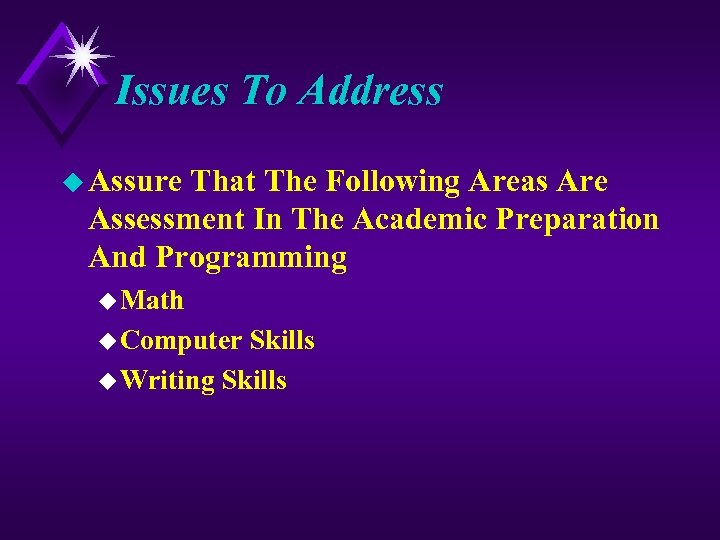 Issues To Address u Assure That The Following Areas Are Assessment In The Academic