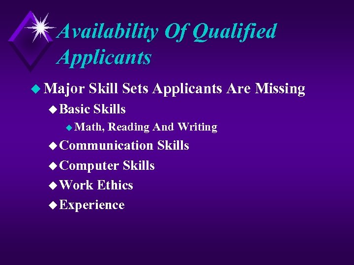 Availability Of Qualified Applicants u Major Skill Sets Applicants Are Missing u Basic Skills