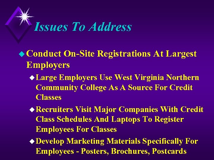 Issues To Address u Conduct On-Site Registrations At Largest Employers u Large Employers Use