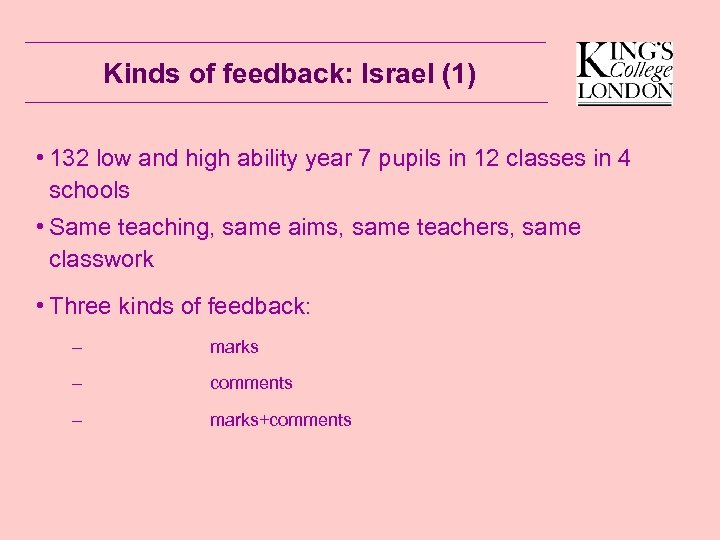 Kinds of feedback: Israel (1) • 132 low and high ability year 7 pupils