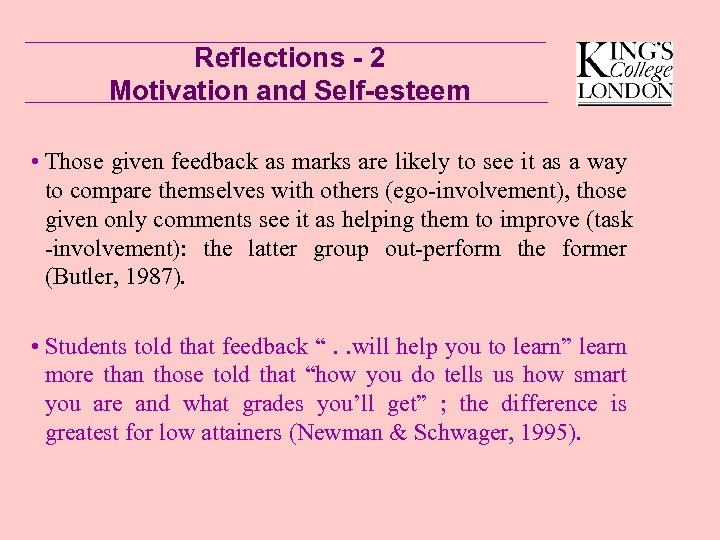Reflections - 2 Motivation and Self-esteem • Those given feedback as marks are likely
