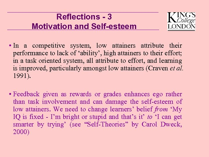 Reflections - 3 Motivation and Self-esteem • In a competitive system, low attainers attribute