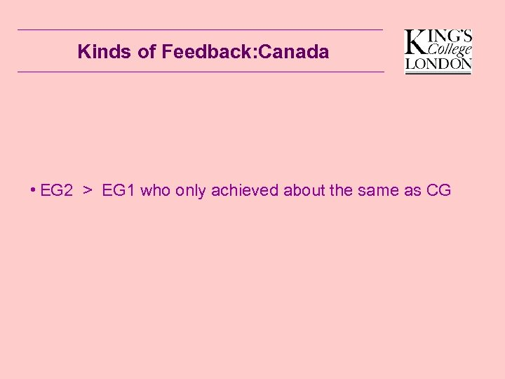 Kinds of Feedback: Canada • EG 2 > EG 1 who only achieved about