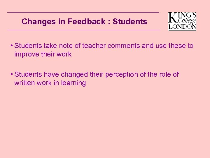 Changes in Feedback : Students • Students take note of teacher comments and use
