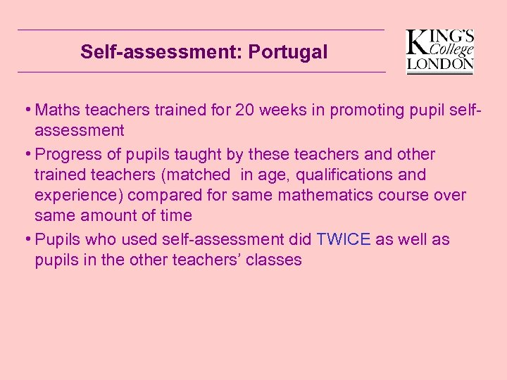 Self-assessment: Portugal • Maths teachers trained for 20 weeks in promoting pupil selfassessment •