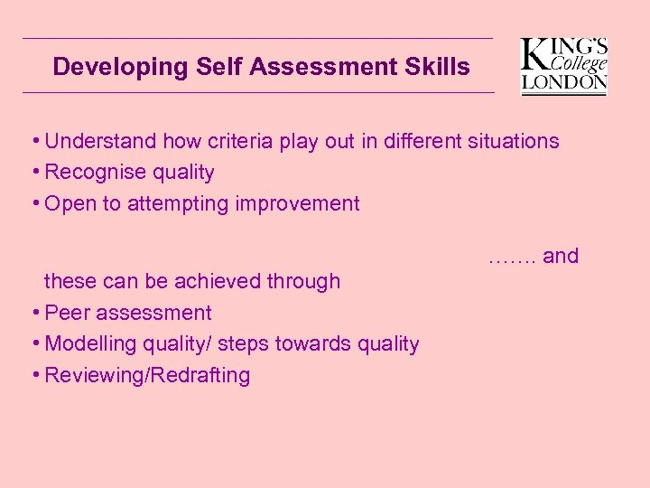 Developing Self Assessment Skills • Understand how criteria play out in different situations •