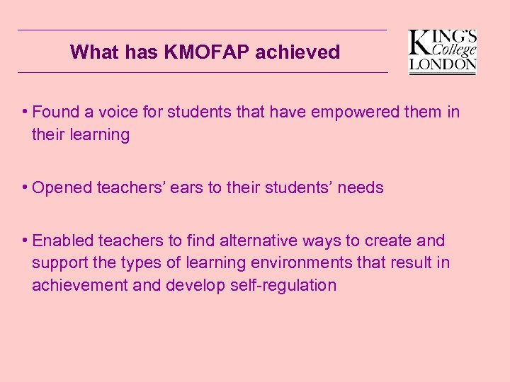 What has KMOFAP achieved • Found a voice for students that have empowered them