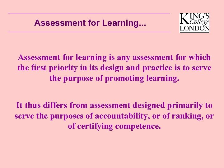Assessment for Learning. . . Assessment for learning is any assessment for which the