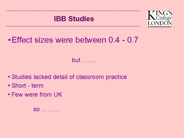 IBB Studies • Effect sizes were between 0. 4 - 0. 7 but …….