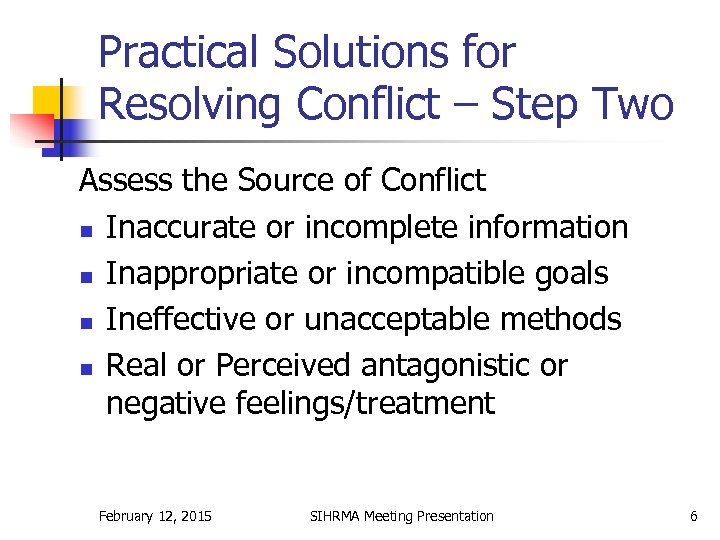 Practical Solutions for Resolving Conflict – Step Two Assess the Source of Conflict n