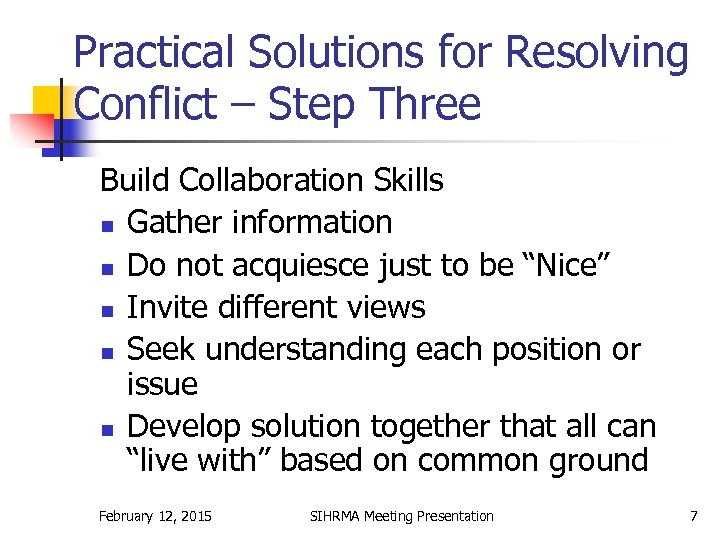 Practical Solutions for Resolving Conflict – Step Three Build Collaboration Skills n Gather information