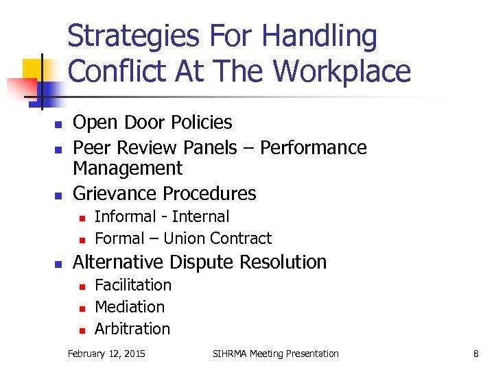 Strategies For Handling Conflict At The Workplace n n n Open Door Policies Peer