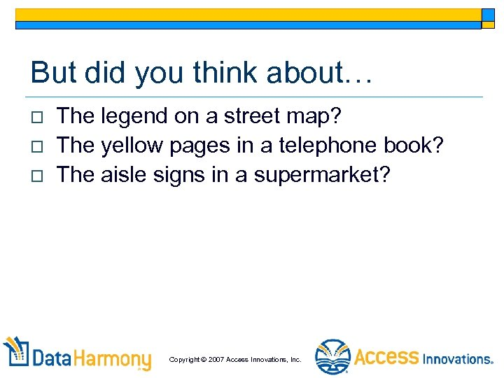 But did you think about… o o o The legend on a street map?