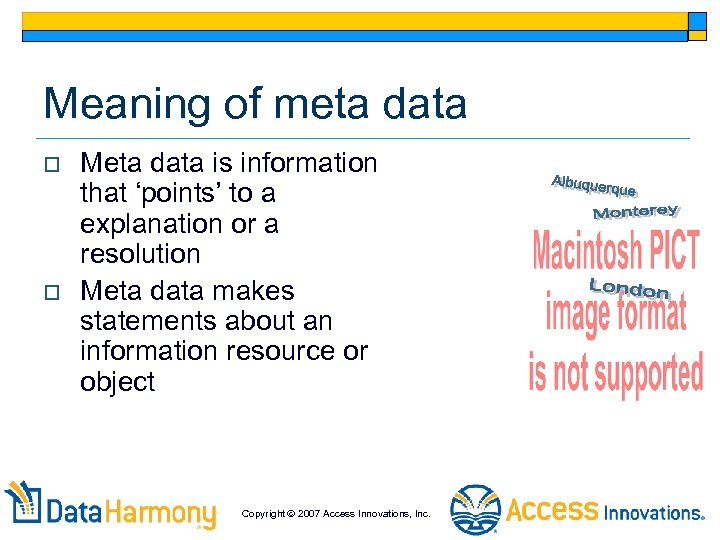Meaning of meta data o o Meta data is information that 'points' to a