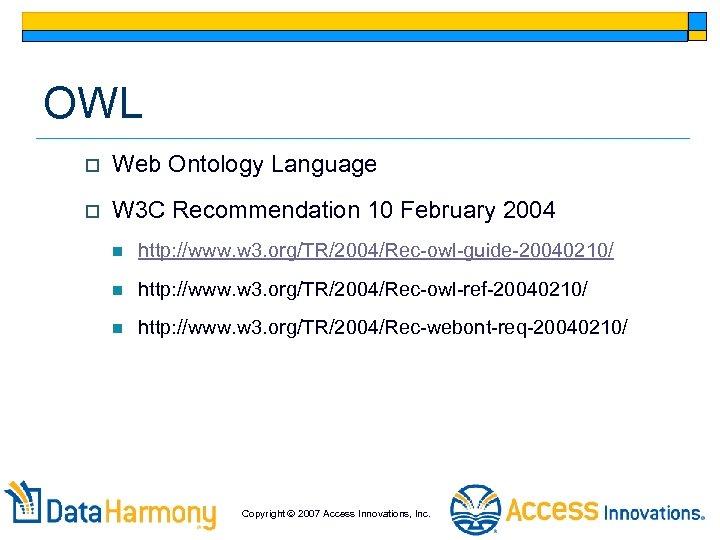 OWL o Web Ontology Language o W 3 C Recommendation 10 February 2004 n