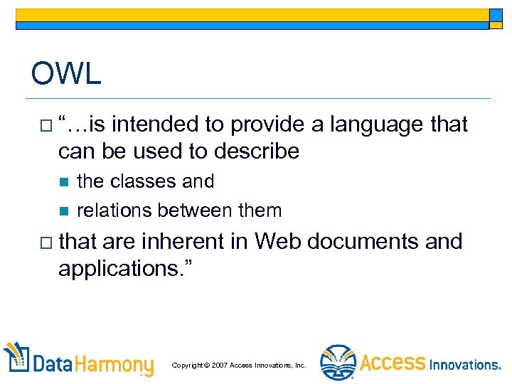 """OWL o """"…is intended to provide a language that can be used to describe"""