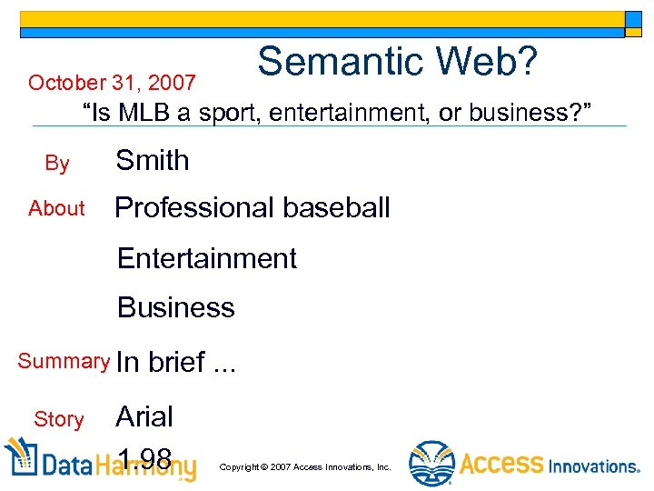 """Semantic Web? October 31, 2007 """"Is MLB a sport, entertainment, or business? """" By"""