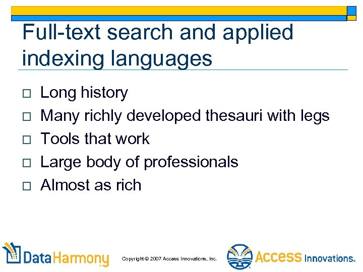 Full-text search and applied indexing languages o o o Long history Many richly developed