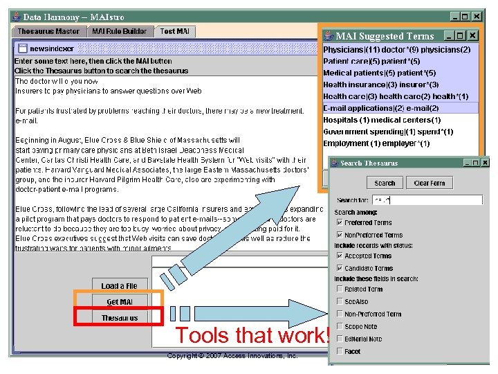 Tools that work! Copyright 2007 Access Innovations, Inc.