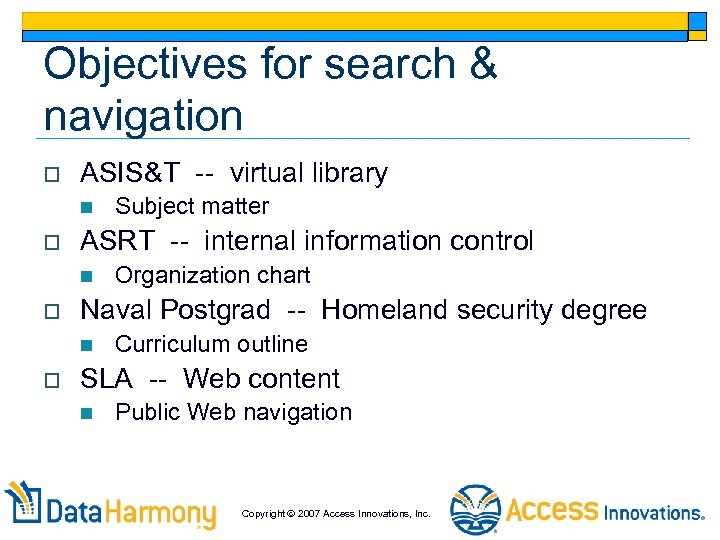 Objectives for search & navigation o ASIS&T -- virtual library n o ASRT --