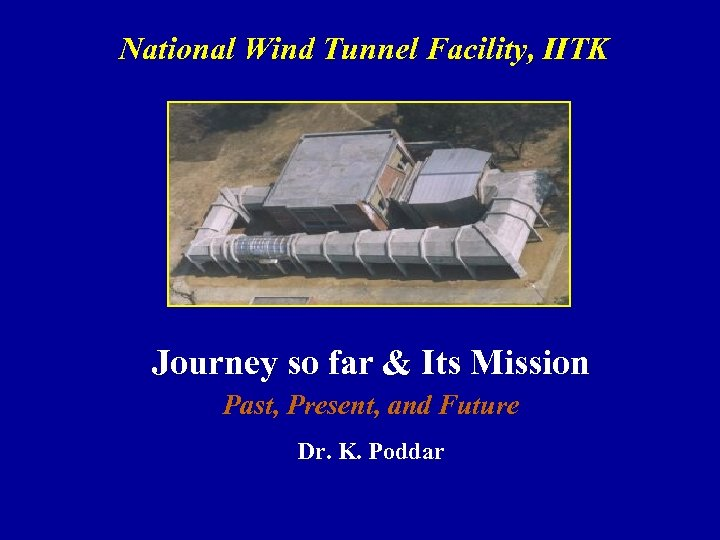 National Wind Tunnel Facility, IITK Journey so far & Its Mission Past, Present, and