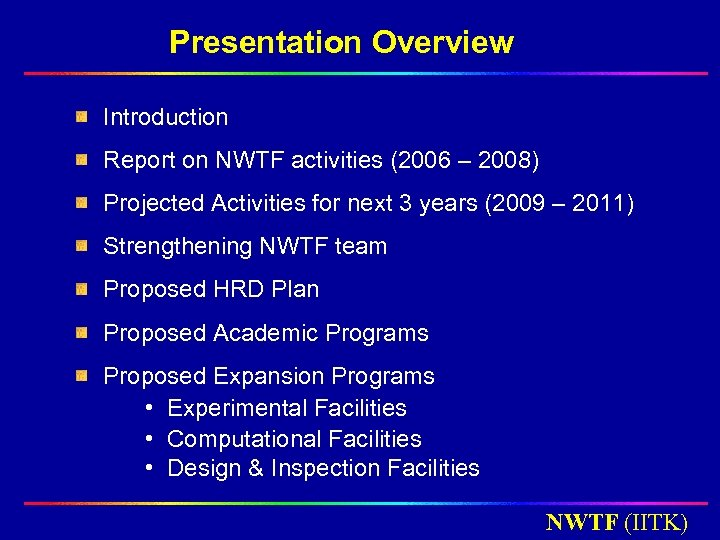 Presentation Overview Introduction Report on NWTF activities (2006 – 2008) Projected Activities for next