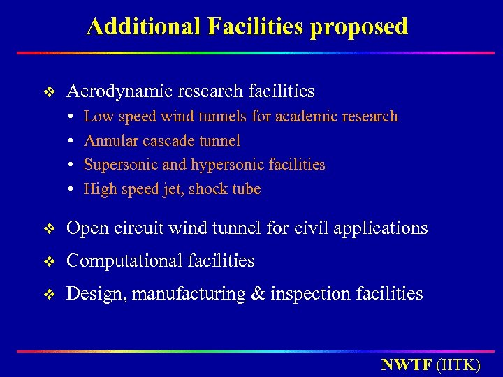 Additional Facilities proposed v Aerodynamic research facilities • • Low speed wind tunnels for