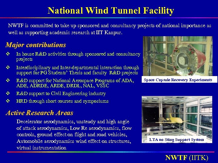 National Wind Tunnel Facility NWTF is committed to take up sponsored and consultancy projects