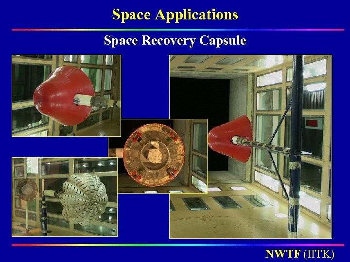 Space Applications Space Recovery Capsule NWTF (IITK)