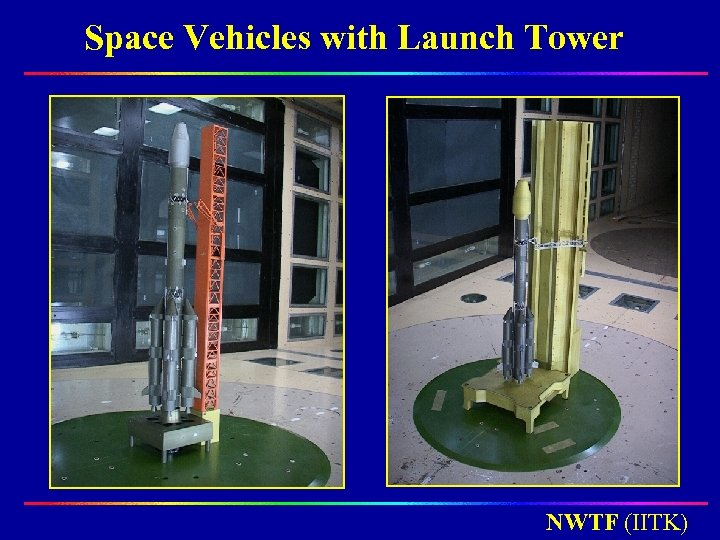 Space Vehicles with Launch Tower NWTF (IITK)