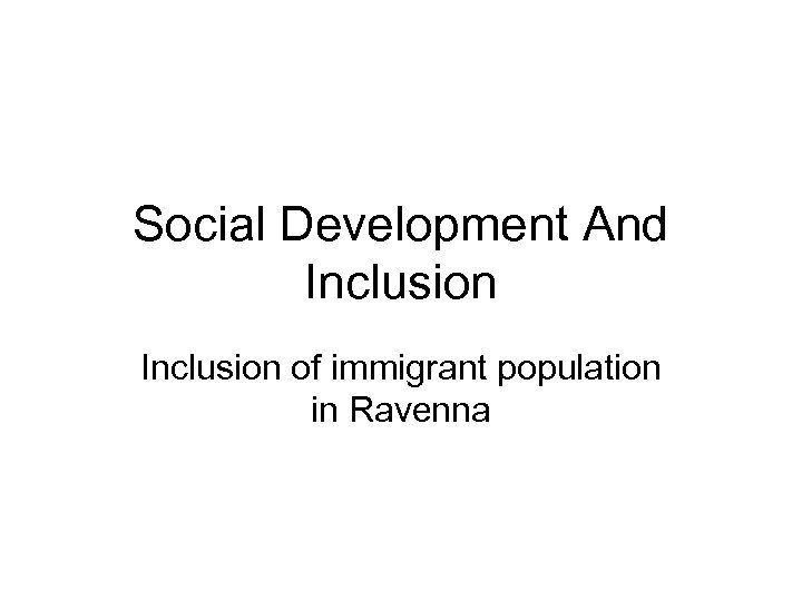 Social Development And Inclusion of immigrant population in Ravenna