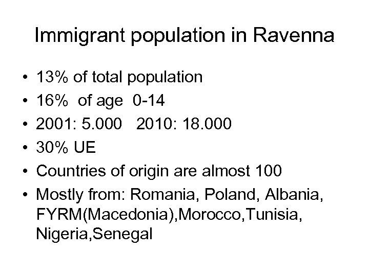 Immigrant population in Ravenna • • • 13% of total population 16% of age
