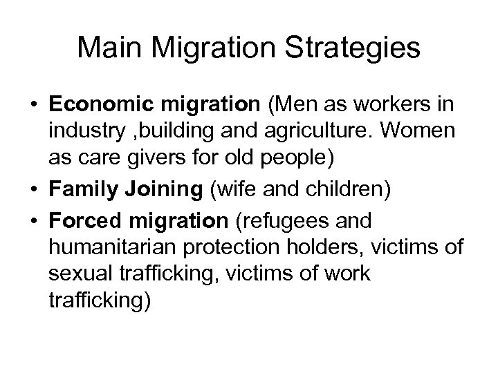 Main Migration Strategies • Economic migration (Men as workers in industry , building and