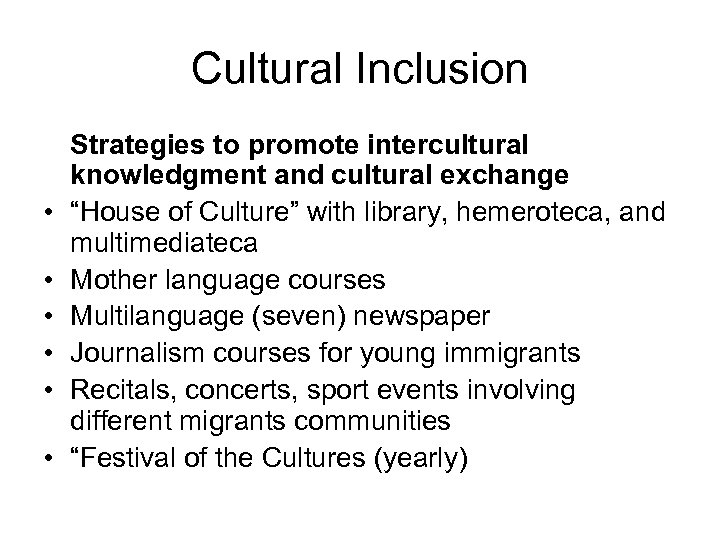 """Cultural Inclusion • • • Strategies to promote intercultural knowledgment and cultural exchange """"House"""