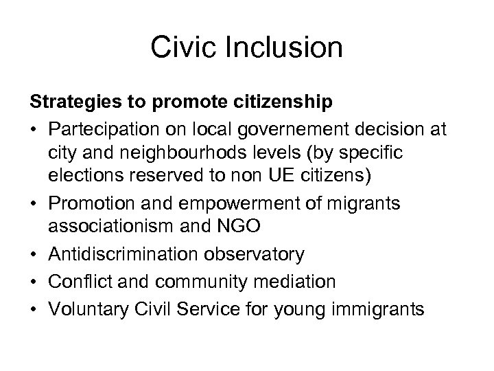 Civic Inclusion Strategies to promote citizenship • Partecipation on local governement decision at city