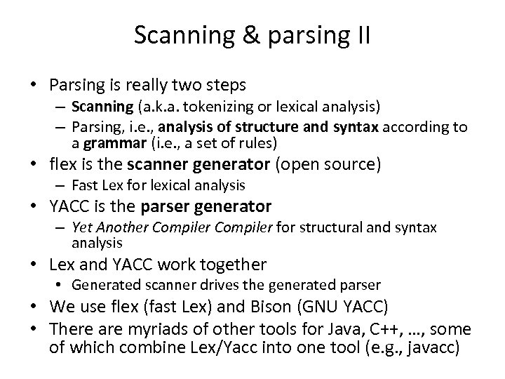 Scanning & parsing II • Parsing is really two steps – Scanning (a. k.