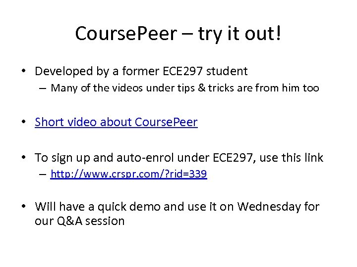 Course. Peer – try it out! • Developed by a former ECE 297 student