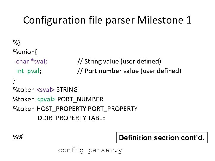Configuration file parser Milestone 1 %} %union{ char *sval; // String value (user defined)