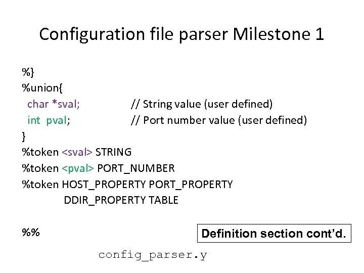 Configuration file parser Milestone 1 %} %union{ char *sval; // String value (user defined)