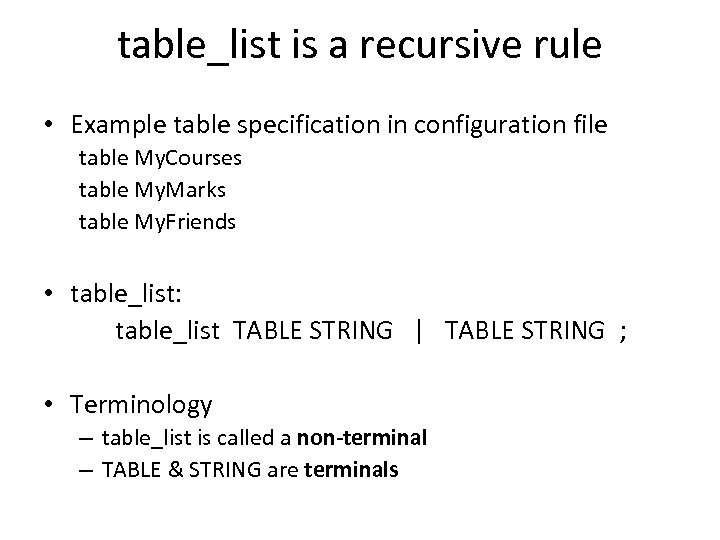 table_list is a recursive rule • Example table specification in configuration file table My.