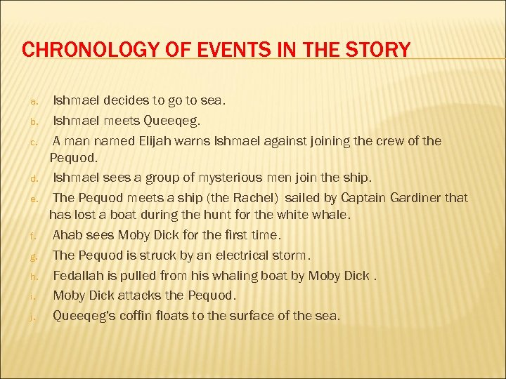 CHRONOLOGY OF EVENTS IN THE STORY a. b. c. d. e. f. g. h.