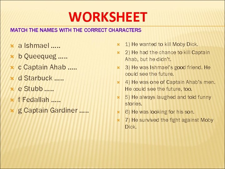 WORKSHEET MATCH THE NAMES WITH THE CORRECT CHARACTERS a Ishmael …. . b Queequeg