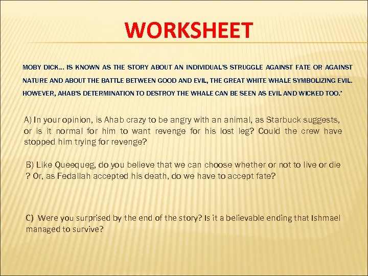 WORKSHEET MOBY DICK… IS KNOWN AS THE STORY ABOUT AN INDIVIDUAL'S STRUGGLE AGAINST FATE