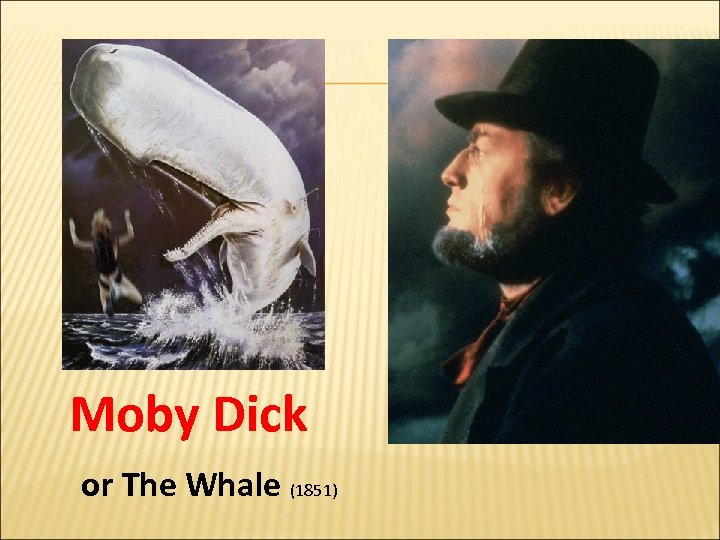Moby Dick or The Whale (1851)