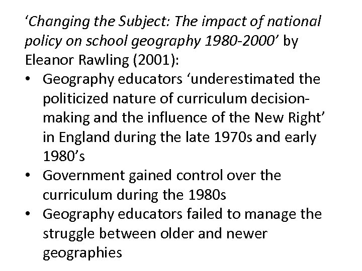 'Changing the Subject: The impact of national policy on school geography 1980 -2000' by