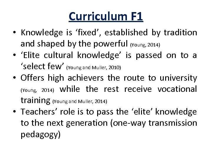 Curriculum F 1 • Knowledge is 'fixed', established by tradition and shaped by the